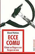 Gianni Vattimo, Ecce Comu